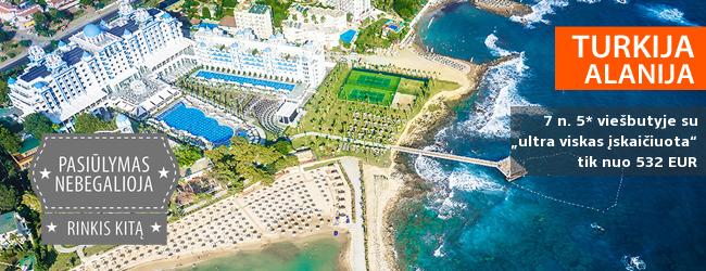 """Mėgaukitės prabanga! Svajonių atostogos ant jūros kranto Alanijos regione TURKIJOJE! Savaitės poilsis su šeima labai gerame 5* RUBI PLATINUM viešbutyje su """"viskas įskaičiuota+"""" - tik 525 EUR! Kelionės data: 2017 m. balandžio 15 d."""