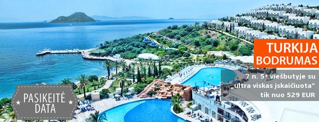 """Ramus poilsis TURKIJOS Bodrumo kurorte! Savaitė erdviame 5* viešbutyje su """"ultra viskas įskaičiuota"""" - tik nuo 476 EUR! Kelionės pradžia: 2019 m. gegužės 31 d."""