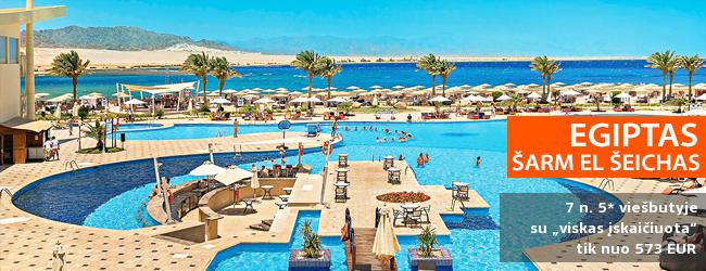 """Nepraleiskite progos kokybiškoms atostogoms - ilsėkitės EGIPTO Šarm el Šeicho kurorto pakrantėje! Savaitė turistų puikiai vertinamame 5* viešbutyje BARCELO TIRAN SHARM su """"viskas įskaičiuota"""" - vos nuo 459 EUR! Data: 2018 m. lapkričio 25 d."""