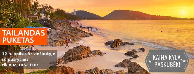Žiemą mėgaukitės TAILANDO paplūdimiais Pukete! 12 n. atostogos elegantiškame  3* viešbutyje su pusryčiais - tik nuo 1052 EUR! Kelionės data: 2019 m. sausio 6 d.