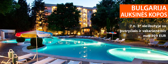 Puikus pasiūlymas mėgstantiems ramų poilsį - praleiskite atostogas Auksinėse kopose, BULGARIJOJE! Savaitė jaukiame 3* viešbutyje su pusryčiais ir vakarienėmis - tik nuo 348 EUR! Kelionės data: 2018 m. rugsėjo 7 d.