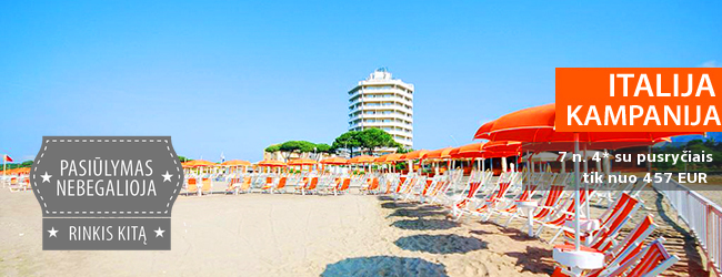 Ramus poilsis ITALIJOS Kampanijos regione ant jūros kranto! Savaitė labai gerai vertinamame 4* viešbutyje su pusryčiais - tik nuo 450 EUR! Kelionės data: 2017 m. spalio 9 d.