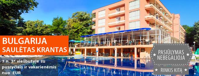 Atgaukite jėgas rinkdamiesi ramų poilsį - atostogaukite žalioje BULGARIJOS pakrantėje! Savaitė populiariame 3* viešbutyje su pusryčiais ir vakarienėmis - tik nuo 299 EUR! Kelionės data: 2017 m. rugsėjo 1 d.