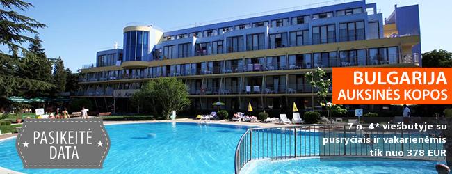 Vasaros atostogos su šeima Auksinių kopų regione, BULGARIJOJE! Savaitė gerame 4* viešbutyje su pusryčiais ir vakarienėmis - tik nuo 339 EUR! Kelionės data: 2018 m. rugpjūčio 1 d.