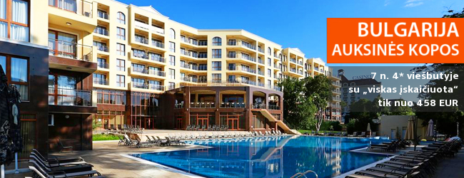 """Puikios šeimos atostogos Bulgarijoje! Savaitė Auksinių Kopų kurortinėje zonoje įsikūrusiame 4* viešbutyje su """"viskas įskaičiuota"""" tik nuo 438 EUR! Kelionės data: 2018 m. rugsėjo 7 d."""