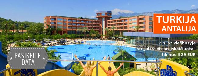 """Kaitrios atostogos su šeima TURKIJOJE šalia paplūdimio! 7 naktys daug pramogų siūlančiame 5* viešbutyje su """"ultra viskas įskaičiuota"""" - tik nuo 233 EUR! Kelionės data: 2018 m.  6 d."""