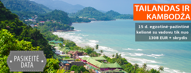 Pažinkite spalvingąjį Tailandą ir egzotiškąją Kambodžą! 14 d. kelionė SU LIETUVIŠKAI KALBANČIU VADOVU - tik nuo 1308 EUR +skrydis! Išvykimo data: 2017 m. lapkričio 4 d.