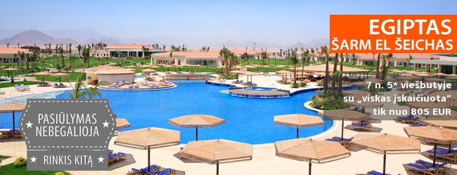 """Aukšto lygio aptarnavimas ir vasariškos pramogos EGIPTO Šarm el Šeicho kurorte! Savaitė kokybiškame 5* viešbutyje su maitinimu """"viskas įskaičiuota"""" - vos nuo 445 EUR! Data: 2017 m. lapkričio 22 d."""