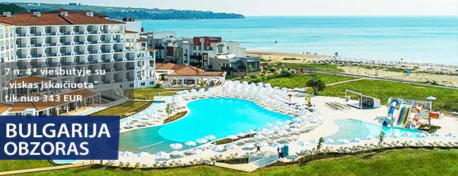 """Atostogos prie jūros BULGARIJOJE, Obzore! Savaitės poilsis su daug pramogų 4* viešbutyje su """"viskas įskaičiuota"""" -  tik nuo 392 EUR! Data: 2018 m. rugpjūčio 26 d."""