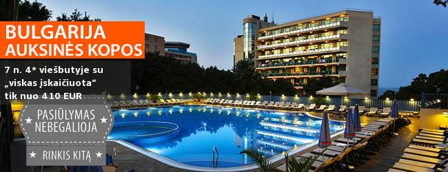 """Smagios vasaros atostogos Auksinių kopų regione, BULGARIJOJE! Savaitė jaukiame 4* viešbutyje SOFIA su """"viskas įskaičiuota"""" - tik nuo 398 EUR! Kelionės data: 2018 m. liepos 6 d."""
