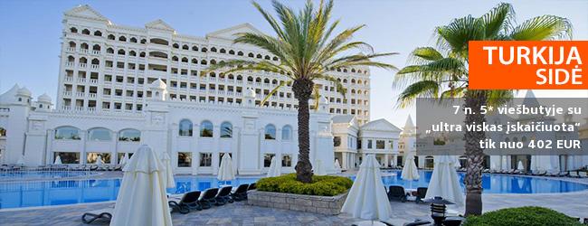 """Saulė, jūra ir pramogos - viskas ko reikia tobuloms atostogoms! Savaitė Sidės kurorte TURKIJOJE, prabangiame 5* viešbutyje su """"ultra viskas įskaičiuota"""" - tik nuo 566 EUR! Išvykimas: 2018 m. gegužės 26 d."""