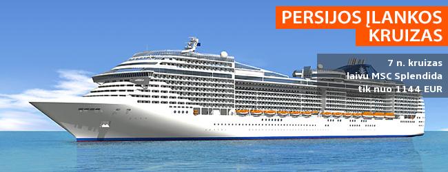 Atostogoms rinkitės egzotiškus kraštus! Persijos įlankos KRUIZAS iš Dubajaus! Savaitės poilsis laive MSC SPLENDIDA - tik nuo 1144 EUR! Kaina su skrydžiu! Išvykimas: 2019 m. sausio 18 d.