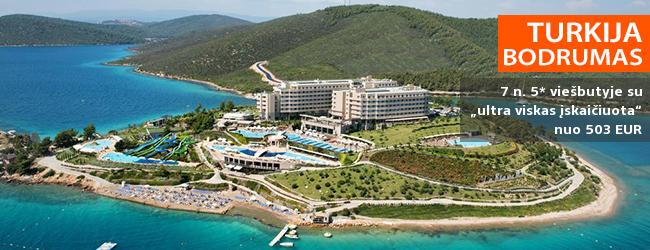 """Pasakiškas poilsis ramybės ir komforto oazėje TURKIJOJE, Bodrume! Savaitė pusiasalyje įsikūrusiame 5* viešbutyje su """"ultra viskas įskaičiuota"""" - nuo 623 EUR! Kelionės data: 2018 m. spalio 5 d."""