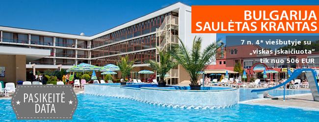 """Saulėtas šeimos poilsis BULGARIJOJE! Savaitės atostogos Saulėto kranto regione, jaukiame 4* viešbutyje su """"viskas įskaičiuota"""" - tik nuo 373 EUR! Kelionės data: 2018 m. rugsėjo 2 d."""