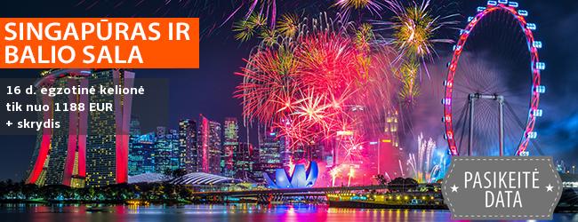 Atšvęskite naujuosius metus įspūdingai! 16 d. naujametinė kelionė į Singapūrą ir Balio salą SU LIETUVIŠKAI KALBANČIU VADOVU – nuo 1395 EUR + skrydis! Išvykimas: 2018 m. gruodžio 28 d.