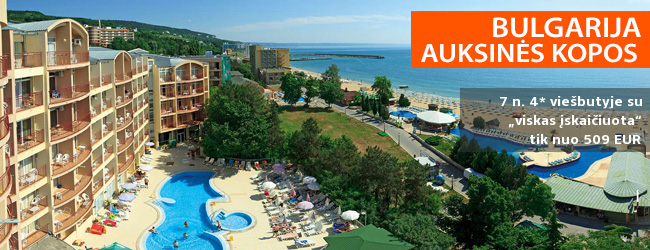"""Nepamirštamos šeimos atostogos Auksinių kopų kurorte BULGARIJOJE! Savaitės poilsis 4* viešbutyje su """"viskas įskaičiuota"""" - vos nuo 307 EUR! Data: 2019 m. birželio 7 d."""
