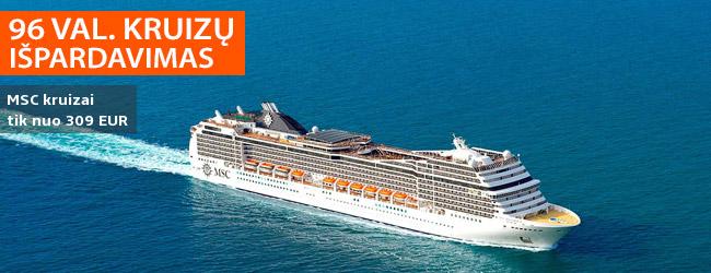 Komfortiškų ir prabangių atostogų idėja - MSC KRUIZAI už puikią kainą! Pasiūlymai tik nuo 309 EUR! 96 val. išpardavimas - nuo gruodžio 10 d.!