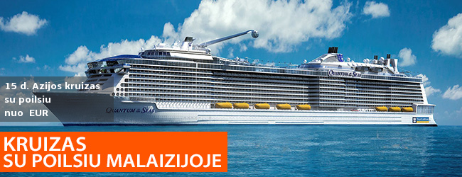 Egzotiškų atostogų idėja: modernusis SINGAPŪRAS, 5 n. KRUIZAS prabangiu laivu Quantum of the Seas po MALAIZIJĄ ir TAILANDĄ bei 5 n. poilsis LANGKAWI saloje! 15 d. kelionė su skrydžiais – nuo  EUR! Data: 2019 m. lapkričio 22 d.