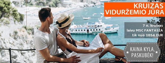 Idealios vasaros atostogos, aplankant ITALIJĄ, PRANCŪZIJĄ ir ISPANIJĄ! 7 n. kruizas MSC FANTASIA laivu iš Genujos – nuo 961 EUR! Į kainą įskaičiuoti skrydžiai! Išvykimas: 2019 m. birželio 15 d.