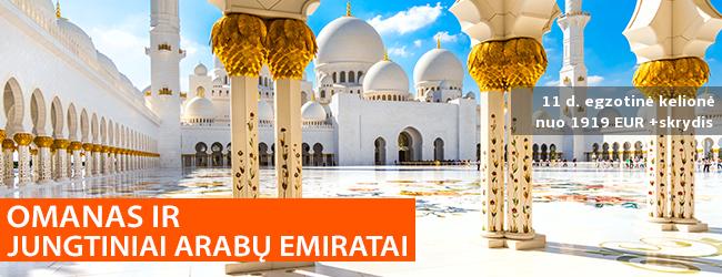 Kraukitės daiktus ir keliaukite į tikrą arabišką pasaką! 11 d. kelionė aplankant Jungtinius Arabų Emyratus ir Omaną SU LIETUVIŠKAI KALBANČIU VADOVU – nuo 1919 eur + skrydis! Išvykimas: 2020 m. vasario 15 d.