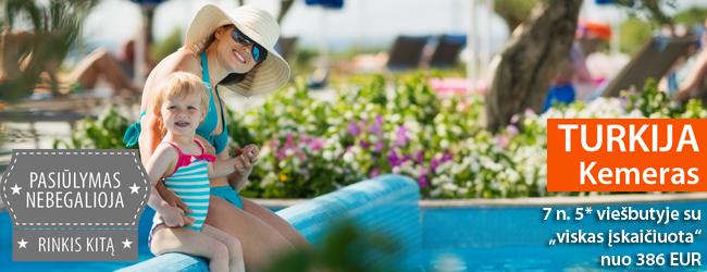 """Komfortas, pramogos ir vasariška šiluma Turkijoje! Savaitė 5* viešbutyje su """"ultra viskas įskaičiuota"""" nuo 379 EUR. Rugpjūčio-rugsėjo datos"""