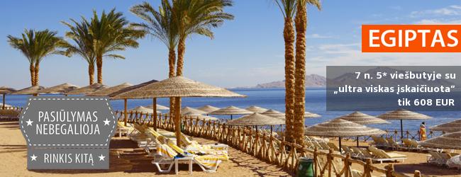 """VIP poilsis prabangiame 5* viešbutyje Egipte! Savaitės atostogos su """"ultra viskas įskaičiuota"""" tik 548 EUR! Kelionės data: gruodžio 1 d."""