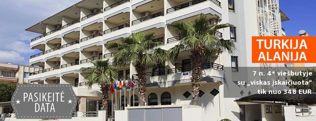 """Pašėlusios atostogos Turkijoje, Alanijoje, kitų metų balandžio pabaigoje! 7 nakvynės 4* viešbutyje su  """"viskas įskaičiuota"""" tik 335 EUR! Išvykimo data: 2017 m. balandžio 27 d."""