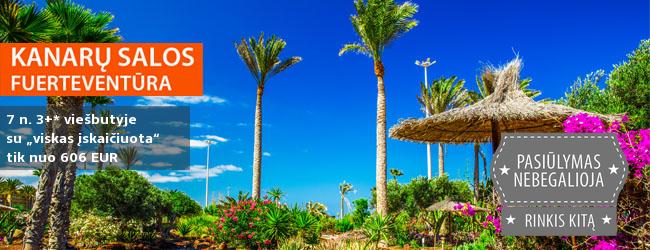 """NEPAMIRŠTAMOS PAVASARIO ATOSTOGOS išskirtinio grožio Kanarų saloje – Fuerteventūroje. 7 nakvynės su """"viskas įskaičiuota"""" tik nuo 588 EUR! Išvykimas: 2017 m. kovo 25 d."""