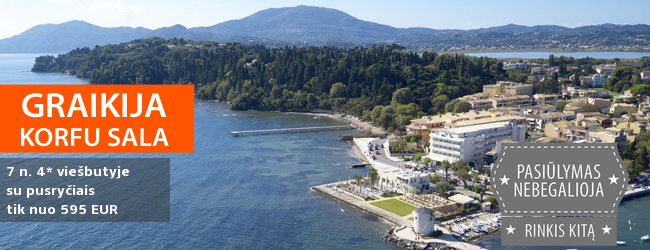 Romantiškos atostogos kontrastingoje Korfu saloje GRAIKIJOJE! Savaitės poilsis puikiame  4* viešbutyje su pusryčiais – tik nuo 505 Eur! Kelionės data: 2017 m. gegužės 16 d.