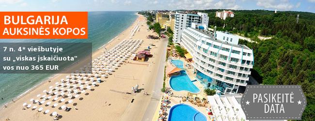 """Poilsiaukite saulėtame Auksinių kopų kurorte BULGARIJOJE! Savaitė gerame 4* viešbutyje ant jūros kranto su """"viskas įskaičiuota"""" - vos nuo 353 EUR. Kelionės data: 2018 m. gegužės 28 d."""