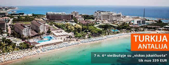 """SPECIALUS ADVENTUR PASIŪLYMAS: savaitės atostogos Antalijos kurorte TURKIJOJE, 4* viešbutyje su """"viskas įskaičiuota"""" - tik nuo 339 EUR! Galimos kelios datos. Tik parodos laikotarpiu!"""