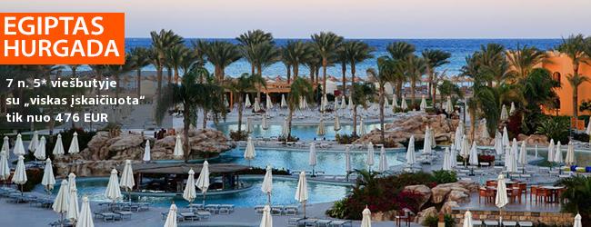 """SPECIALUS ADVENTUR PASIŪLYMAS: savaitės atostogos Hurgados kurorte EGIPTE, 5* viešbutyje su """"viskas įskaičiuota"""" - tik nuo 545 EUR! Galimos kelios datos. Tik parodos laikotarpiu!"""