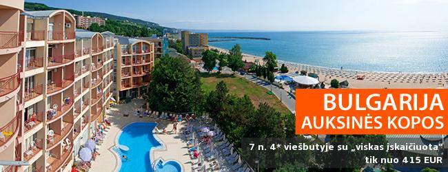 """SPECIALUS ADVENTUR PASIŪLYMAS: savaitės atostogos Auksinių kopų kurorte BULGARIJOJE, 4* viešbutyje su """"viskas įskaičiuota"""" - tik nuo 415 EUR! Galimos kelios datos. Tik parodos laikotarpiu!"""
