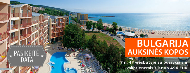 Nepamirštamos šeimos atostogos Auksinių kopų kurorte BULGARIJOJE! Savaitės poilsis 4* viešbutyje su pusryčiais ir vakarienėmis+ - vos nuo 188 EUR! Data: 2018 m. gegužės 30 d.