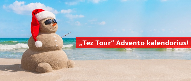 """""""Tez Tour"""" Advento kalendorius - kasdien nauji poilsinių kelionių pasiūlymai!"""